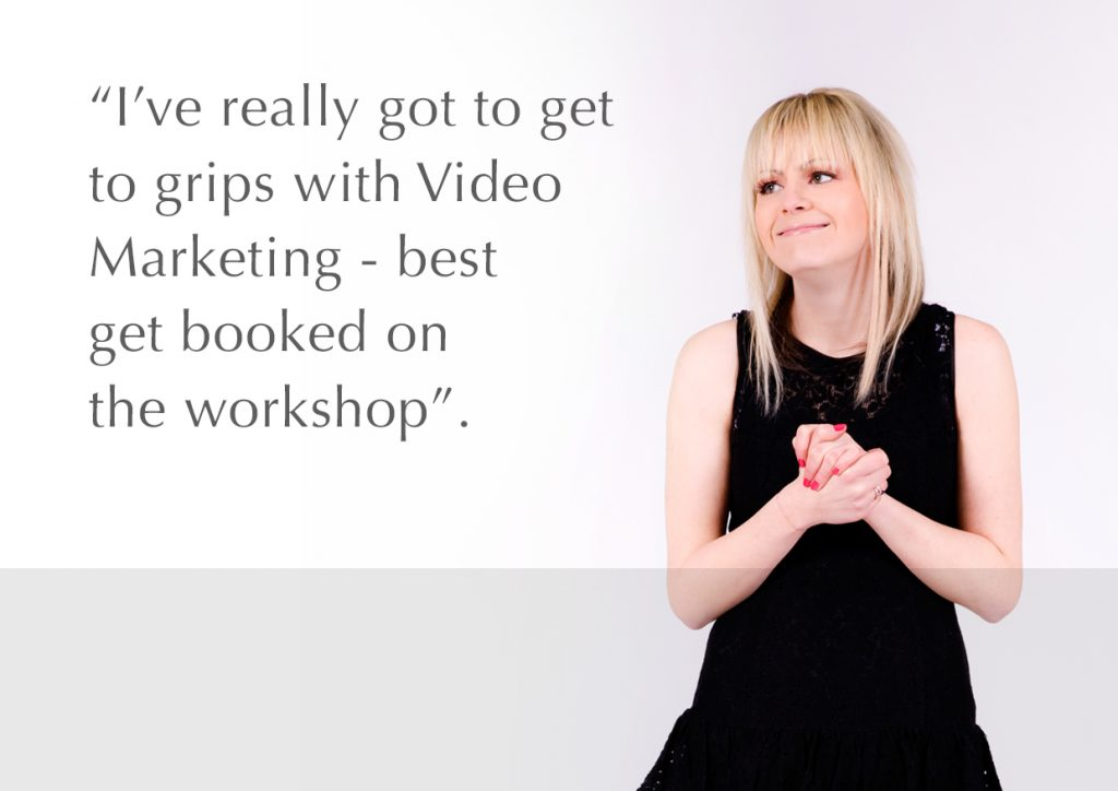 'I've really got to get to grips with Video Marketing'